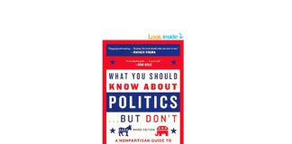 What You Should Know About Politics . . . But Don't: A Nonpartisan Guide to the Issues That Matter